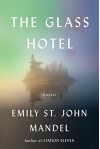 The Glass Hotel. A Novel - Emily St. John Mandel