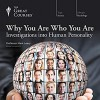 Why You Are Who You Are: Investigations into Human Personality - Mark R. Leary, The Great Courses