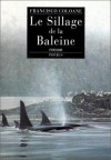 Le sillage de la baleine - Francisco Coloane