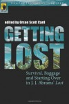 Getting Lost: Survival, Baggage, and Starting Over in J. J. Abrams' Lost - Orson Scott Card