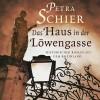 Das Haus in der Löwengasse (ungekürzte Lesung auf 1 MP3 CD) - Petra Schier;Sabine Swoboda (Sprecher)