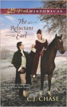 The Reluctant Earl (Love Inspired Historical Series) - C. J. Chase