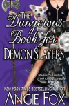 The Dangerous Book for Demon Slayers (A Biker Witches Novel) (Volume 2) - Angie Fox