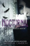 Nocturnal (The Noctalis Chronicles, Book One) - Chelsea M. Cameron