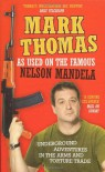 As Used on the Famous Nelson Mandela: Underground Adventures in the Arms and Torture Trade - Mark     Thomas