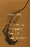 Wabi-Sabi: for Artists, Designers, Poets & Philosophers - Leonard Koren
