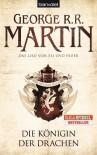 Das Lied von Eis und Feuer 06: Die Königin der Drachen von George R.R. Martin Ausgabe (2011) - George R.R. Martin