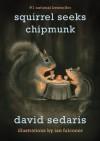 Squirrel Seeks Chipmunk: A Modest Bestiary - David Sedaris