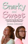 Snarky and Sweet: A Romantic Comedy about Twins, Texas and a Big Red Diamond - Susan Denney