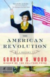 The American Revolution: A History - Gordon S. Wood