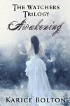 Awakening  - Karice Bolton