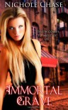 Immortal Grave: Book Three of the Dark Betrayal Trilogy. - Nichole Chase