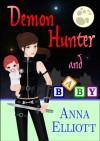 Demon Hunter and Baby - Anna Elliott