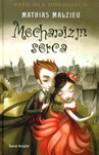 Mechanizm Serca - Mathias Malzieu, Magdalena Krzyżosiak