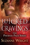 Wicked Cravings  (The Phoenix Pack, #2) - Suzanne  Wright