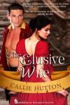 The Elusive Wife - Callie Hutton