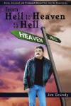 From Hell to Heaven to Hell - Jim Grundy