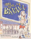 Once Upon a Banana - Jennifer Armstrong, David Small