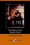 The Playboy of the Western World - John Millington Synge