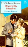 Married by Mistake - Renee Roszel