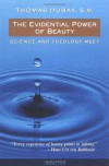 The Evidential Power of Beauty: Science and Theology Meet - Thomas Dubay