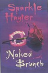 Naked Brunch - Sparkle Hayter