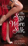 The Spy Wore Silk - Andrea Pickens