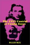 The CIA's Control of Candy Jones - Donald Bain