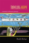 Traveling Heavy: A Memoir in between Journeys - Ruth Behar