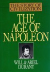 The Age of Napoleon - Will Durant, Ariel Durant