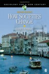 How Societies Change (Sociology for a New Century Series) - Daniel Chirot
