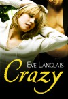 Crazy - Eve Langlais