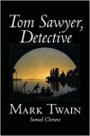 Tom Sawyer, Detective - Mark Twain