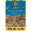 Millennium the End of the World and the Forging of Christendom - Tom Holland