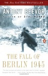 The Fall of Berlin 1945 - Antony Beevor