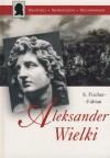 Aleksander Wielki - Siegfried Fisher-Fabian
