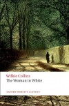 The Woman in White (Oxford World's Classics) - Wilkie Collins, John Sutherland