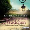 Das fremde Mädchen - Katherine Webb, Anna Thalbach