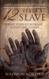 12 Years a Slave: A True Story of Betrayal, Kidnap and Slavery - Solomon Northup