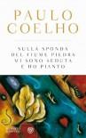 Sulle sponde del fiume Piedra - Paulo Coelho