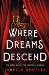 Where Dreams Descend - Janella Angeles
