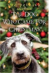 The Dog Who Came for Christmas - Sue Pethick