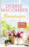 Rosenstunden: Roman (ROSE HARBOR-REIHE, Band 6) - Nina Bader, Debbie Macomber