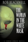 The Woman in the White Mask (The Soren Chase Series, Book Three) - Rob Blackwell