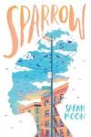 Sparrow - Sarah Moon