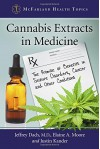 Cannabis Extracts in Medicine: The Promise of Benefits in Seizure Disorders, Cancer and Other Conditions (Mcfarland Health Topics) - Jeffrey Dach M.D., Justin Kander, Elaine A. Moore