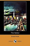 The Harbor (Dodo Press) - Ernest Poole