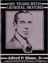 My Years with General Motors - Alfred P. Sloan Jr.