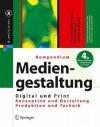 Kompendium der Mediengestaltung: Digital Und Print: Konzeption, Gestaltung, Produktion Und Tecknik - Patrick Schlaich, Peter Bühler