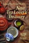James Norwood Pratt's New Tea Lover's Treasury. The Classic True Story of Tea - James Norwood Pratt